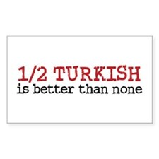 Half Turkish Is better Than none Decal