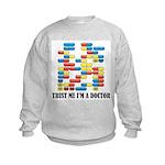 Trust Me I'm A Doctor Kids Sweatshirt