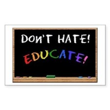 Don't Hate Educate Rectangle Decal