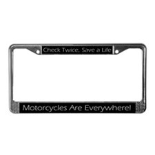 Motorcycles are Everywhere License Plate Frame