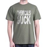 Chemicals Suck T-Shirt