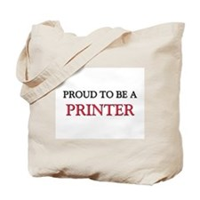 Proud to be a Printer Tote Bag