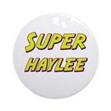 Super haylee Ornament (Round)