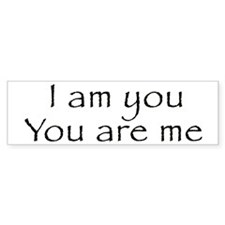 I Am You and You Are Me Bumper Car Sticker