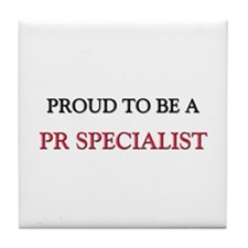 Proud to be a Pr Specialist Tile Coaster