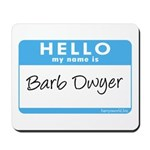 Barb Dwyer Mousepad