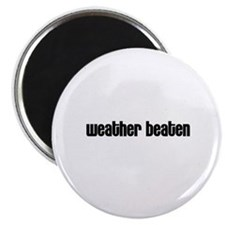 Weather beaten Magnet