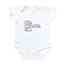 """Best. Oncologist. Ever."" Infant Bodysuit"