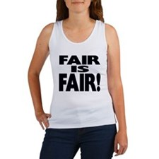 FAIR is FAIR! Women's Tank Top