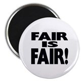 "FAIR is FAIR! 2.25"" Magnet (10 pack)"