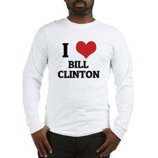 I Love Bill Clinton Long Sleeve T-Shirt