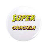 "Super graciela 3.5"" Button"