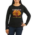 GobbleFest 2 (10x10 apparel) Long Sleeve T-Shirt