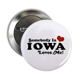 "Somebody In Iowa Loves Me 2.25"" Button"