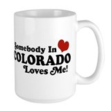 Somebody In Colorado Loves Me Mug