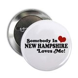 "Somebody In New Hampshire Loves Me 2.25"" Button"