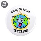 &quot;Global Warming - That's...&quot; 3.5&quot; Button (10 pack)