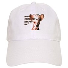 Chinese Crested Naked Truth Baseball Cap