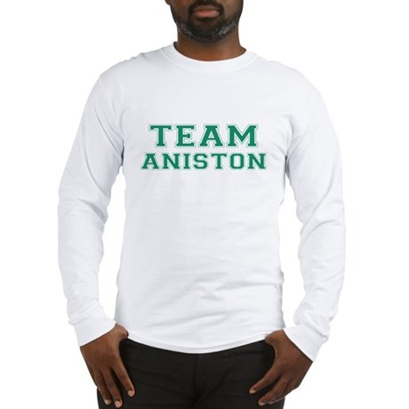 Team Aniston Long Sleeve T-Shirt