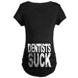 Dentists Suck T-Shirt