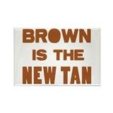 Brown is the new Tan Rectangle Magnet
