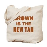 Brown is the new Tan Tote Bag