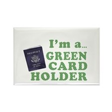 I'm a Green Card holder Rectangle Magnet (10 pack)