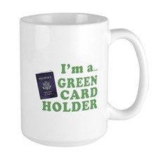 I'm a Green Card holder Mug