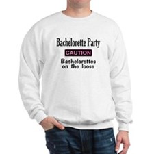 Bachelorettes on the Loose Sweatshirt