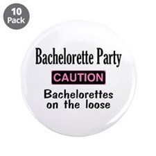 "Bachelorettes on the Loose 3.5"" Button (10 pack)"