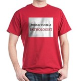 Proud to be a Pathologist T-Shirt