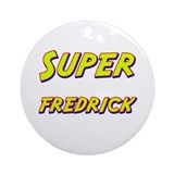 Super fredrick Ornament (Round)