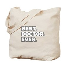 """Best. Doctor. Ever."" Tote Bag"