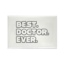 """Best. Doctor. Ever."" Rectangle Magnet (100 pack)"
