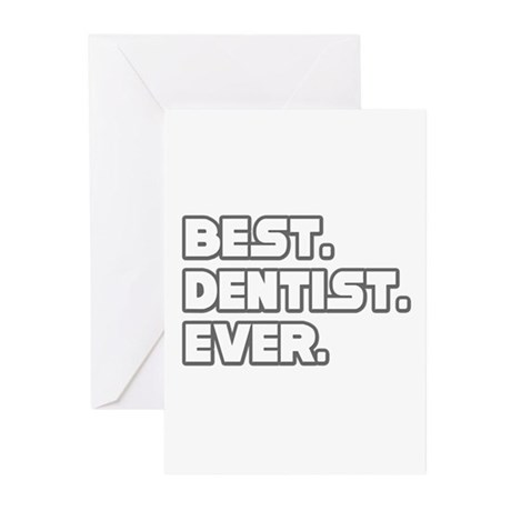 &amp;quot;Best. Dentist. Ever.&amp;quot; Greeting Cards (Pk of 20)
