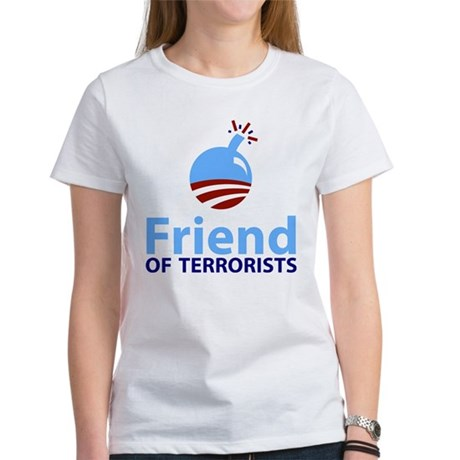 Obama Friend of Terrorists Women's T-Shirt