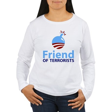 Obama Friend of Terrorists Women's Long Sleeve T-S