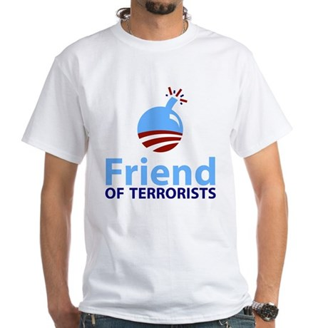 Obama Friend of Terrorists White T-Shirt