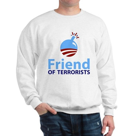 Obama Friend of Terrorists Sweatshirt