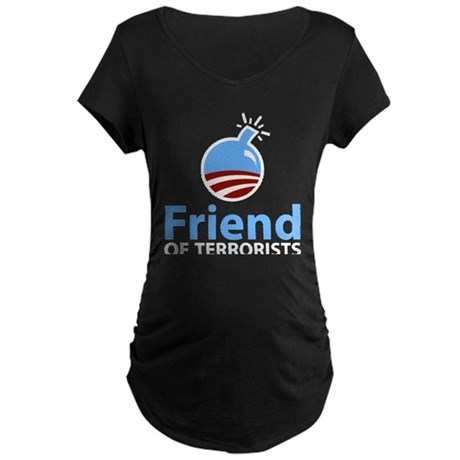 Obama Friend of Terrorists Maternity Dark T-Shirt