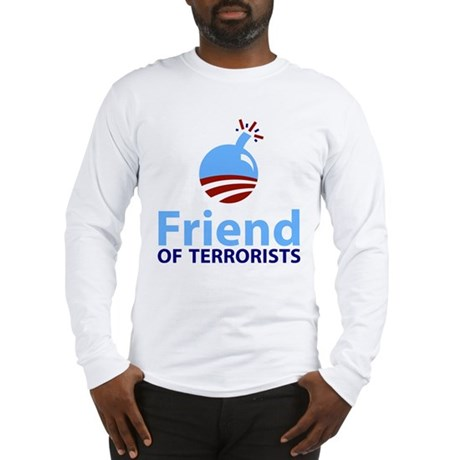Obama Friend of Terrorists Long Sleeve T-Shirt