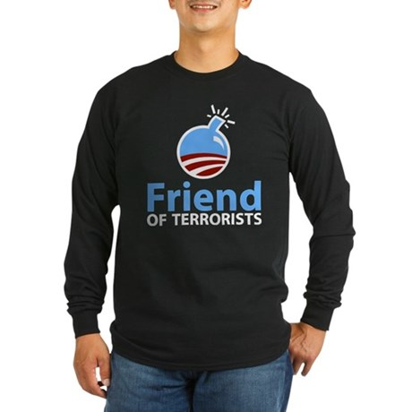 Obama Friend of Terrorists Long Sleeve Dark T-Shir