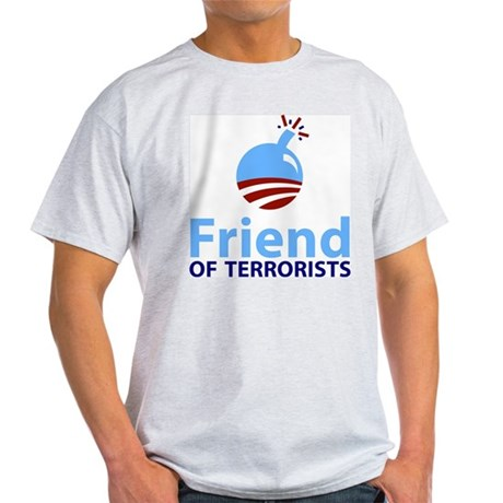 Obama Friend of Terrorists Light T-Shirt