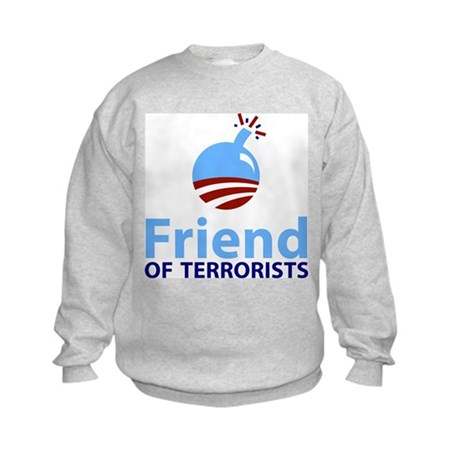 Obama Friend of Terrorists Kids Sweatshirt