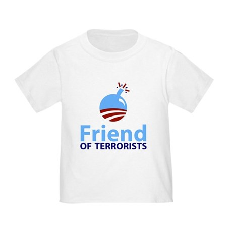 Obama Friend of Terrorists Toddler T-Shirt
