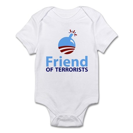 Obama Friend of Terrorists Infant Bodysuit