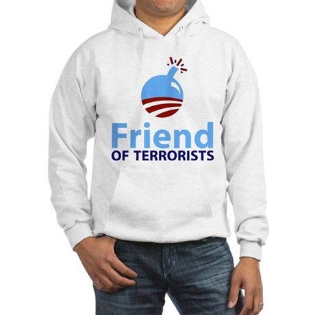 Obama Friend of Terrorists Hooded Sweatshirt