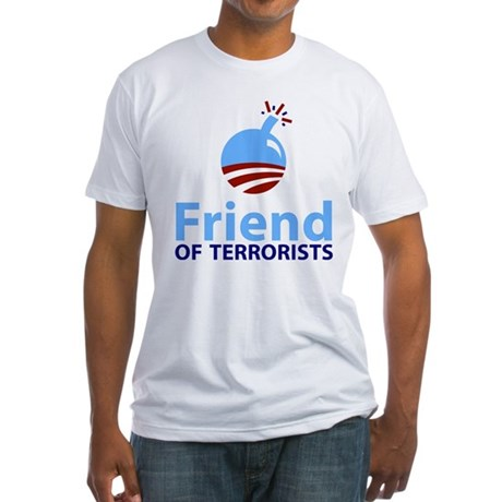 Obama Friend of Terrorists Fitted T-Shirt