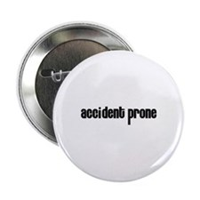"Accident prone 2.25"" Button (100 pack)"