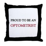 Proud To Be A OPTOMETRIST Throw Pillow